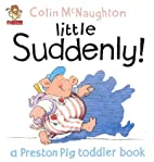 Little Suddenly! by Colin McNaughton