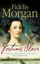 Fortune's Slave by Fidelis Morgan