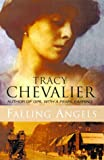 Chevalier, Tracy: Falling Angels: A Novel