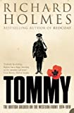 Holmes, Richard: Tommy: The British Soldier On The Western Front, 1914-1918