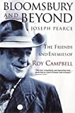 Pearce, Joseph: Bloomsbury and Beyond: The Friends and Enemies of Roy Campbell