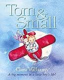 Vulliamy, Clara: Tom & Small: A Big Moment in a Little Boy's Life!