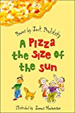 Prelutsky, Jack: A Pizza the Size of the Sun