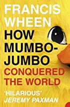 How Mumbo-Jumbo Conquered the World by&hellip;