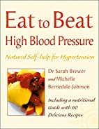 Eat to Beat High Blood Pressure by Sarah…