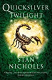 STAN NICHOLLS: Quicksilver Twilight: Book Three of the Quicksilver Trilogy