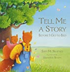 Tell Me a Story Before I Go to Bed by Sam…