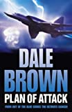 Brown, Dale: Plan of Attack: From Out of the Blue Comes the Ultimate Danger