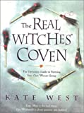 West, Kate: The Real Witches' Coven: The Definitive Guide to Forming Your Own Wiccan Group