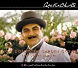 Christie, Agatha: How Does Your Garden Grow?: Complete & Unabridged (The Agatha Christie collection: Poirot)