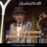 Christie, Agatha: The Bloodstained Pavement: Complete & Unabridged (The Agatha Christie Collection: Marple)