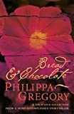 Gregory, Philippa: Bread and Chocolate
