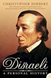 Hibbert, Christopher: Disraeli : A Personal History