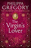 Gregory, Philippa: The Virgin's Lover