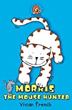French, Vivian: Morris the Mouse Hunter (Roaring Good Reads)