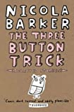 Barker, Nicola: The Three Button Trick : Selected Stories