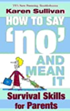 How to Say 'no' and Mean It: Survival Skills…