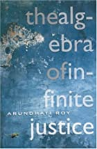The Algebra of Infinite Justice by Arundhati…