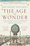 Holmes, Richard: The Age Of Wonder - How The Romantic Generation Discovered The Beauty And Terror Of Science