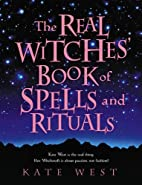 The Real Witches Book of Spells and Rituals…