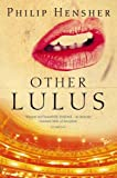 Hensher, Philip: Other Lulus