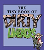 The Tiny Book of Dirty Limericks by Harper…