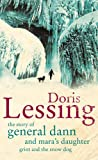 Lessing, Doris May: The Story of General Dann and Mara's Daughter, Griot, and the Snow Dog