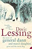 Lessing, Doris: Story of General Dann and Mara's Daughter, Griot and the Snow Dog: A Novel