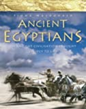 MacDonald, Fiona: Ancient Egypt: An Epic Lost Civilisation Brought Vividly to Life