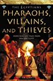 Ganeri, Anita: The Egyptians: Pharaohs, Villains and Thieves: More Real-Life Tales from Ancient Egypt (Ancient Egyptians)