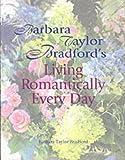 Barbara Taylor Bradford: Living Romantically Every Day