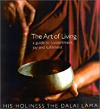 Dalai Lama, His Holiness: The Art of Living: A Guide to Contentment, Joy, and Fulfillment