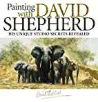 Painting With David Shepherd by Shepherd…