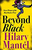 HILARY MANTEL: BEYOND BLACK