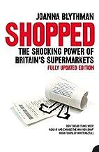 Shopped: The Shocking Power of British…