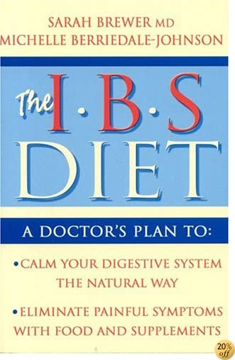 The IBS Diet: Reduce Pain and Improve Disgestion the Natural Way (Eat to Beat)