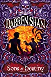 Shan, Darren: Sons of Destiny (The Saga of Darren Shan)