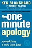 Blanchard, Kenneth H.: The One Minute Apology: A Powerful Way to Make Things Better (The One Minute Manager)