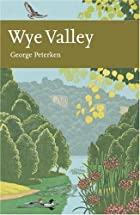 Wye Valley by George F. Peterken