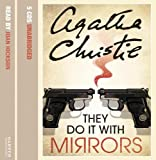 Christie, Agatha: They Do it with Mirrors: Complete & Unabridged