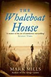 Mills, Mark: The Whaleboat House