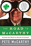McCarthy, Pete: The Road To Mccarthy: Around The World In Search Of Ireland