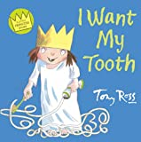Ross, Tony: I Want My Tooth (Little Princess)