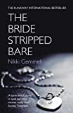 Gemmell, Nikki: The Bride Stripped Bare: A Novel