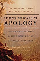Judge Sewall's Apology: The Salem Witch…