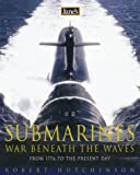 Robert Hutchinson: Jane's Submarines: War Beneath the Waves from 1776 to the Present Day