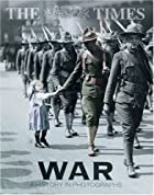 The Times War: A History in Photographs by…