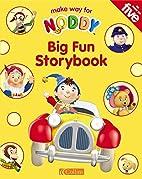 Noddy Big Fun Storybook by Enid Blyton