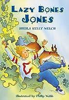 Lazy Bones Jones (Orbit Chapter Books) by…