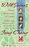 Chang, Jung: Wild Swans : Three Daughters of China